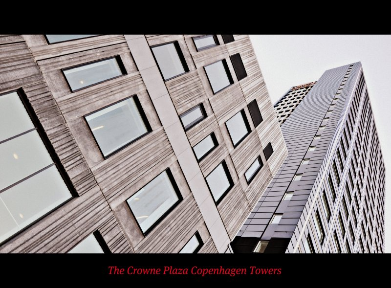 Sometimes, we HAVE TO LOOK UP! The Crowne Plaza Copenhagen Towers : DENMARK : Enjoy URBAN DESIGN! : Cinematically STYLISH! :)