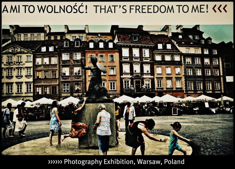 [ THAT'S FREEDOM TO ME! - Outdoor Photography Exhibition ] Wonderful and creative in Warsaw, Poland