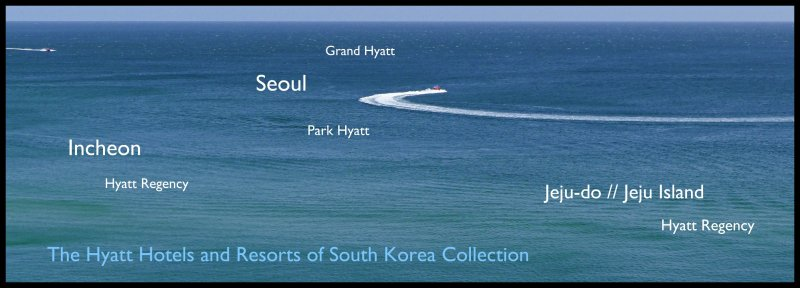 The Hyatt Hotels and Resorts of South Korea Collection // All 4 properties // ENJOY DIVERSITY!  [ A GROWING SERIES - INSIDE ]